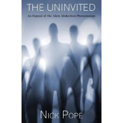 The Uninvited: An exposé of the alien abduction phenomenon
