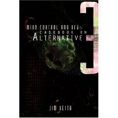 Mind Control and UFOs: Casebook on Alternative 3