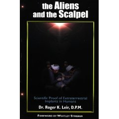 The Aliens and the Scalpel : Scientific Proof of Extraterrestrial Implants in Humans