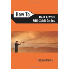 How to Meet and Work with Spirit Guides