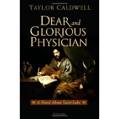 Dear and Glorious Physician: A Novel about Saint Luke