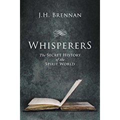 Whisperers: The Secret History of the Spirit World