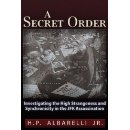 A Secret Order: Investigating the High Strangeness and Synchronicity in the JFK Assassination