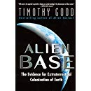 Alien Base:: The Evidence For Extraterrestrial Colonization Of Earth
