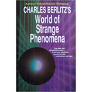 World of Strange Phenomena by Charles Berlitz