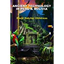 Ancient Technology in Peru & Bolivia